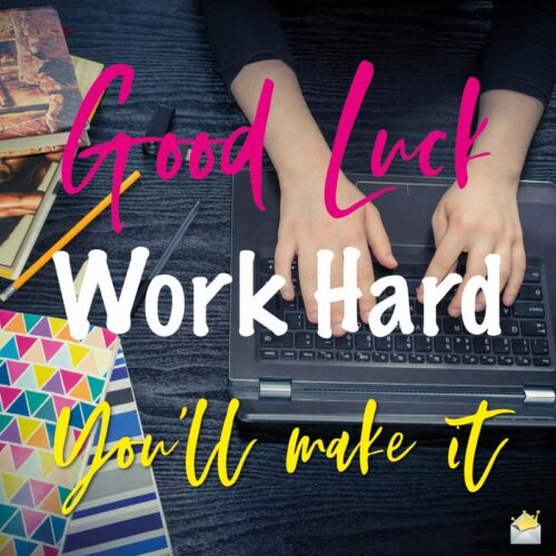 Good Luck! Work hard. You'll make it!