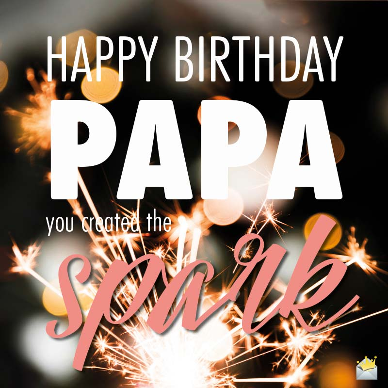 Inspirational Birthday Wishes For My Father