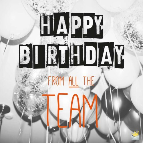 Happy Birthday from all the team.