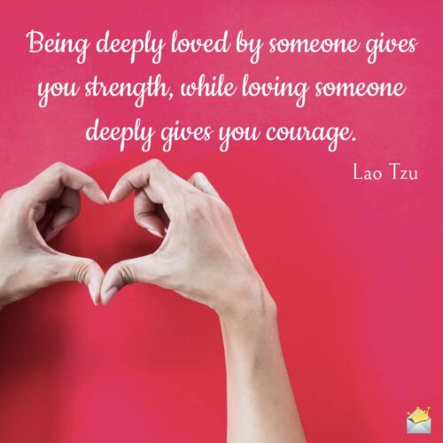 Loved Deeply Strength Courage