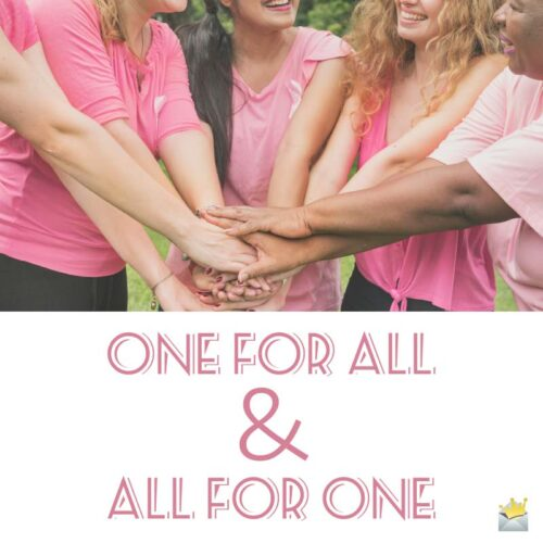 One for all & all for one.