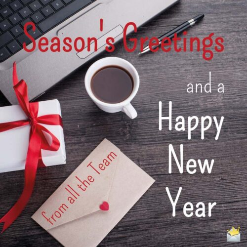 Season's Greetings and a Happy New Year.