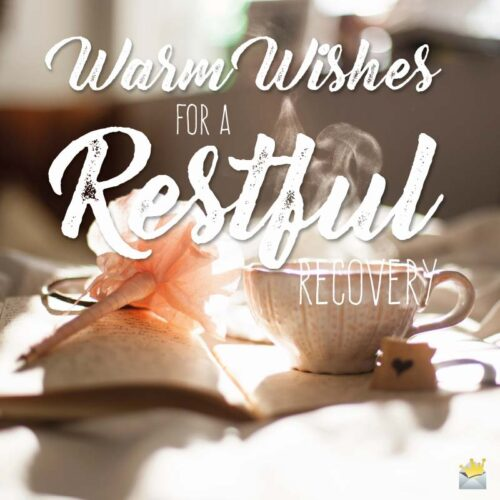 Warm Wishes for a Restful Recovery.