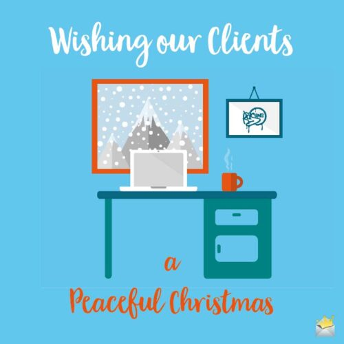 Wishing our Clients a Peaceful Christmas.
