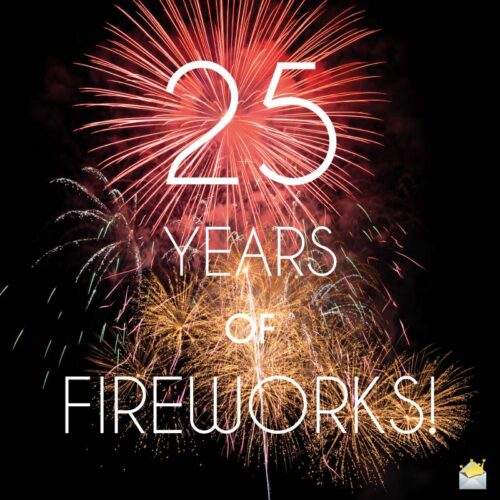 25 years of fireworks!