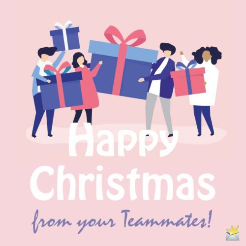 Happy Christmas from your teammates!