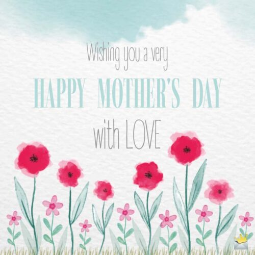 Wishing you a very Happy Mother's Day, with LOVE.