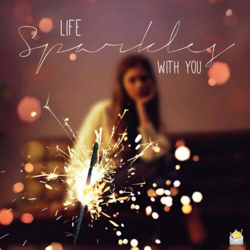 Life Sparkles with You