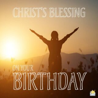 Christ's Blessing on your birthday.