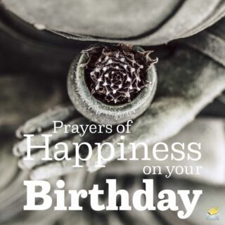 Prayers of Happiness on your Birthday.