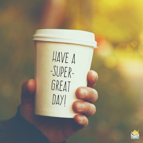 Have a super great day!