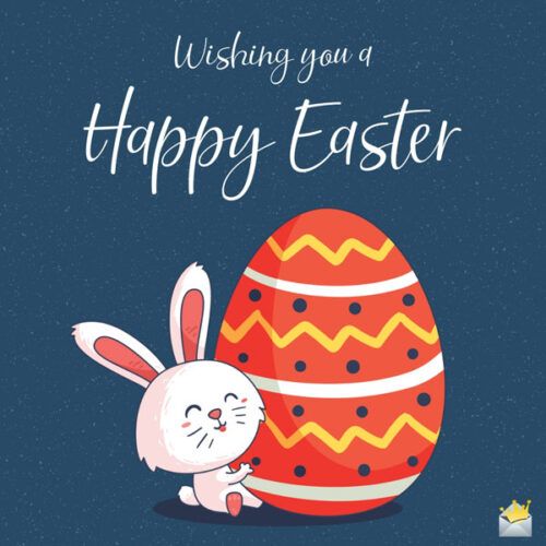 Wishing you a Happy Easter.