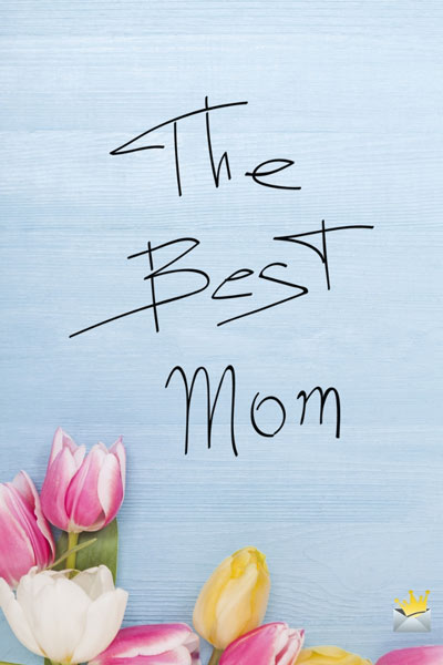 The best mom.