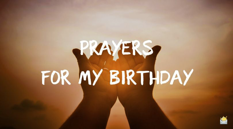 Birthday Prayers for Myself | May God Give His Blessing