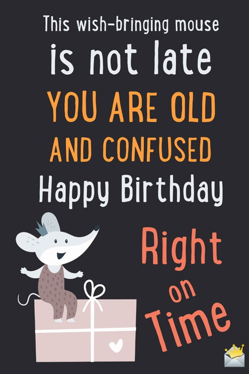 Awesome Happy Belated Birthday I Cant Have Missed That Day Funny Birthday Cards Online Elaedamsfinfo