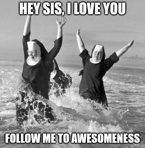 Nun at Beach Sister Love Meme.
