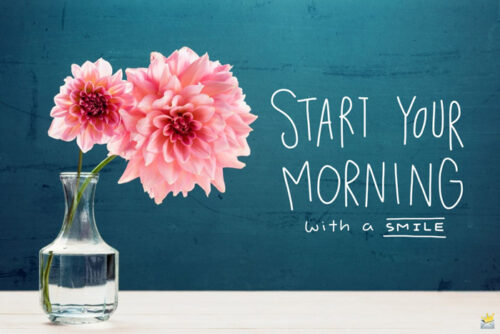 Morning quote on image with flowers.
