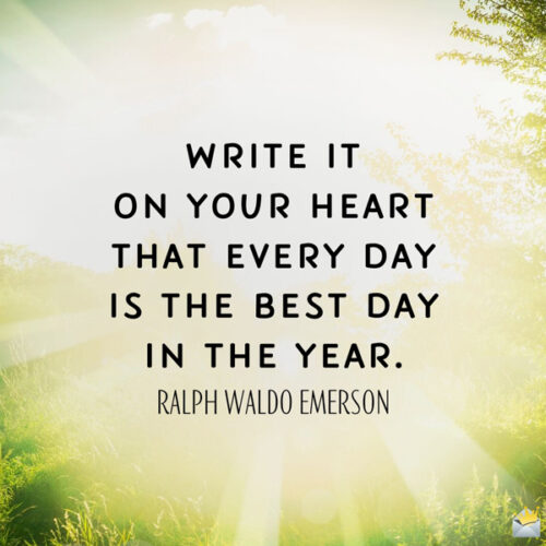 Ralph Waldo Emerson quote to add inspiration to your morning.