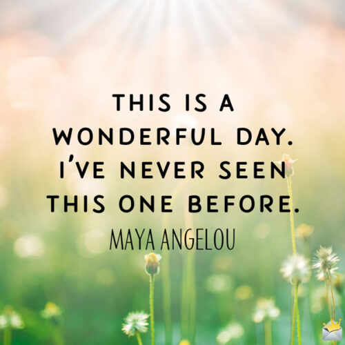 Good morning quote by Maya Anelou to share with the people you care about.