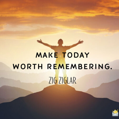 Good morning quote by Zig Ziglar to give you motivation for the new day.