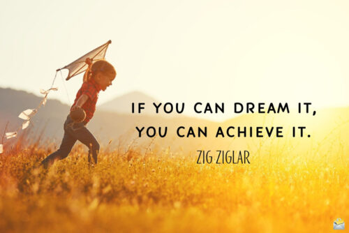 Motivation quote by Zig Ziglar to boost your mornings.
