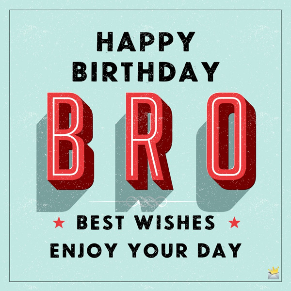 Cool Happy Birthday Big Brother For A Great Bro Out There Personalised Birthday Cards Bromeletsinfo