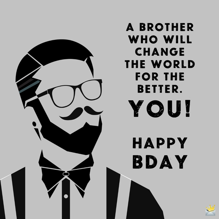 Happy Birthday Big Brother For A Great Bro Out There