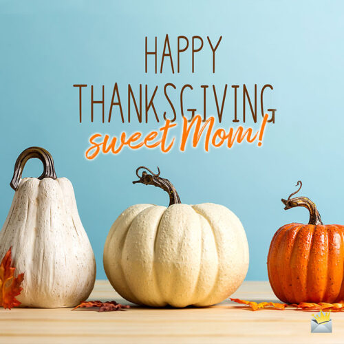 Happy Thanksgiving image to share with mom.