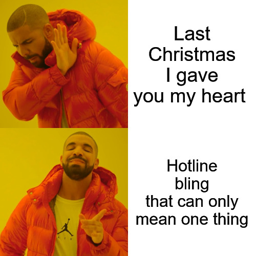 Drake Hotline Bling Christmas Meme