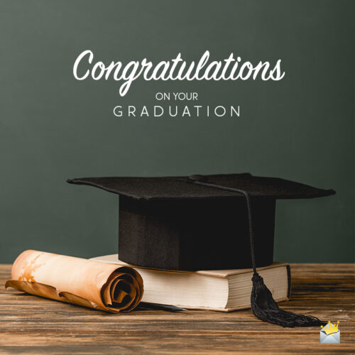 Graduation wish on image to share on a message, chat, email or otherwise.
