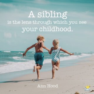 Siblings quote for messages or social media.