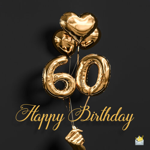 Birthday wish for 60th birthday.