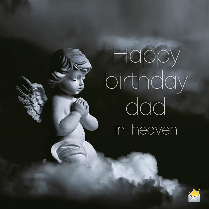 30 Best Happy Birthday Dad In Heaven Quotes And Wishes Events Greetings