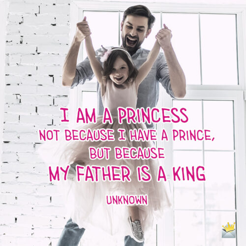 Beautiful father daughter quote.