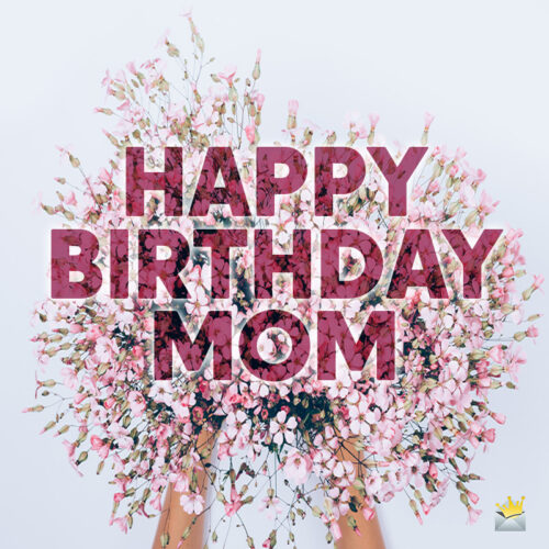 Happy Birthday wish for mom on image for easy sharing.