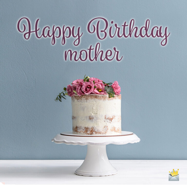 Love you, Dear Mom! | 164 Birthday Wishes for your Mother