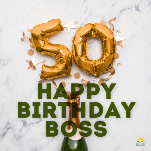 50th Birthday wish for boss.