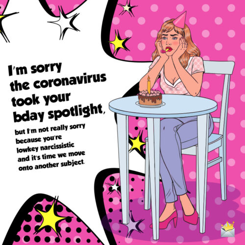 Birthday joke for friend during coronavirus pandemic.