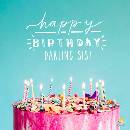 Birthday wish for sister.