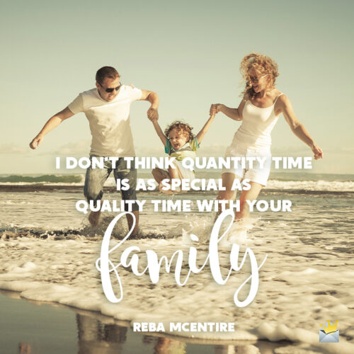 Family time quote on image for inspiration.