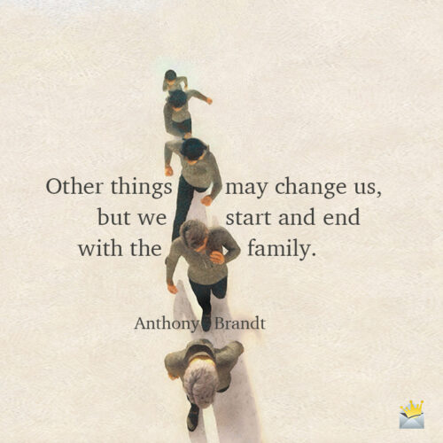 Short inspirational quote about family.
