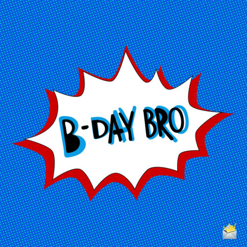 Image for birthday brother.
