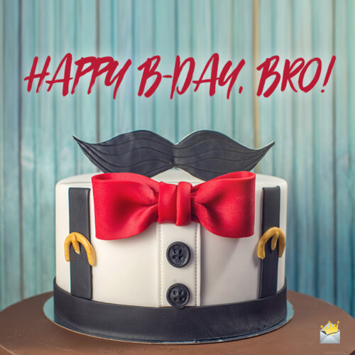 Funny birthday image for brother.