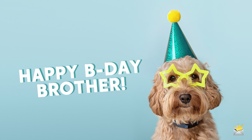 Incredible Birthday Wishes For Your Brother Happy Bday Bro Personalised Birthday Cards Bromeletsinfo