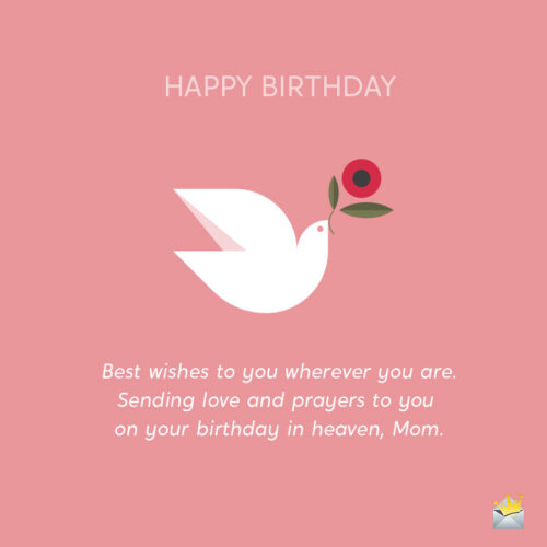 Birthday wish for mom in heaven.