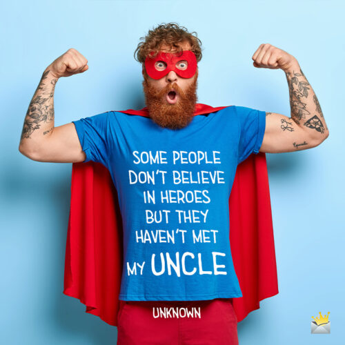 Funny uncle quote on image of an uncle dressed as a super hero.