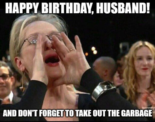 Meryl Streep Husband birthday meme.