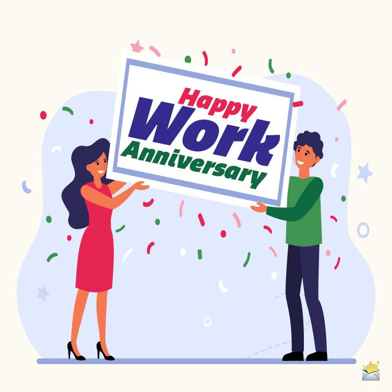 45 Happy Work Anniversary Wishes Love Working With You 1 call it luck, call it a blessing,. 45 happy work anniversary wishes love