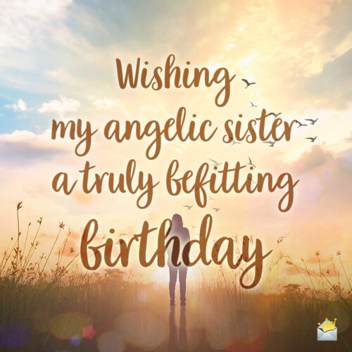Birthday wish for sister in heaven.