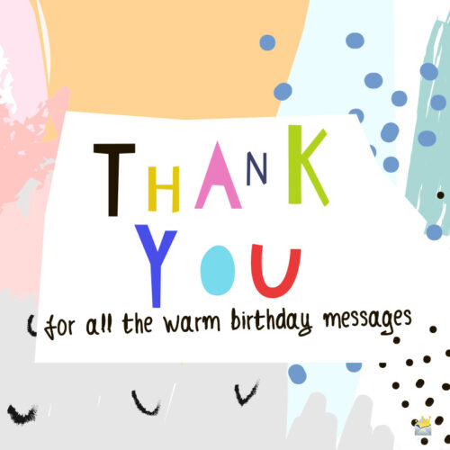 Thank you for birthday messages.